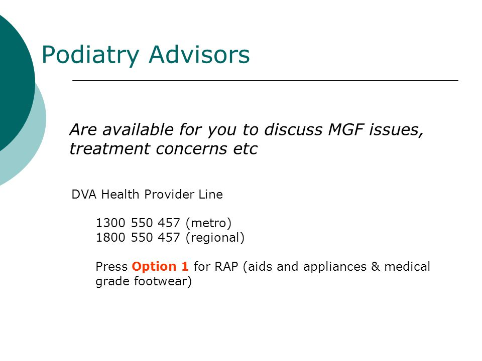 Podiatry Advisors Are available for you to discuss MGF issues,