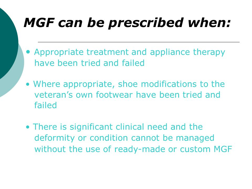 MGF can be prescribed when: