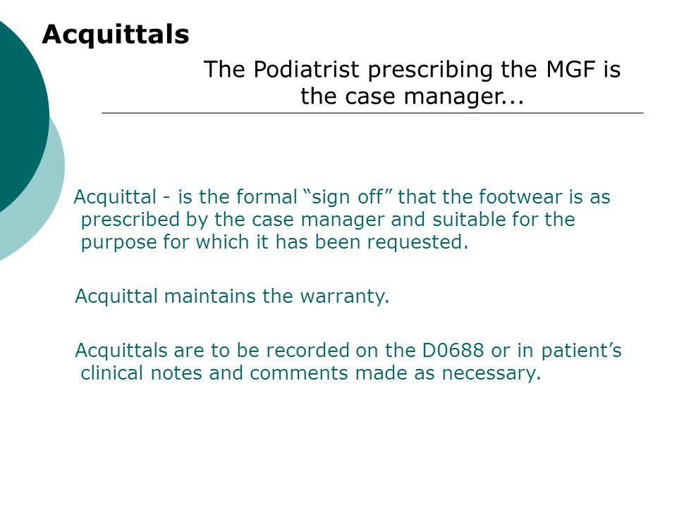 The Podiatrist prescribing the MGF is the case manager...