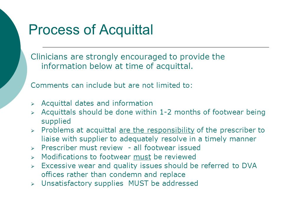 Process of Acquittal Clinicians are strongly encouraged to provide the information below at time of acquittal.