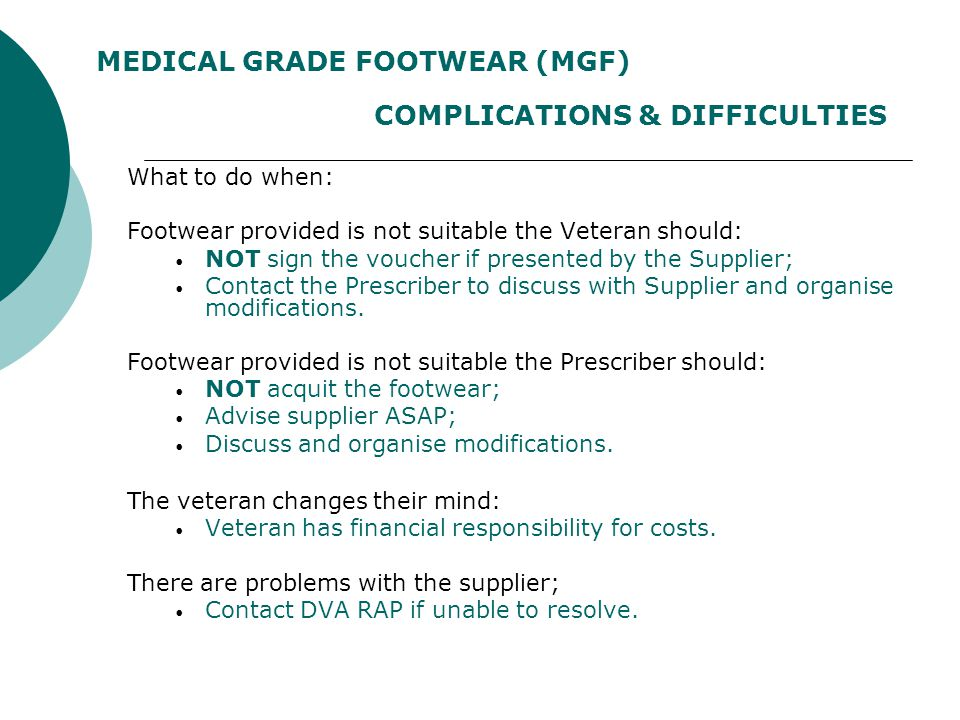 MEDICAL GRADE FOOTWEAR (MGF) COMPLICATIONS & DIFFICULTIES