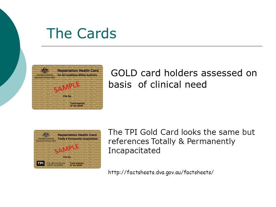 The Cards GOLD card holders assessed on basis of clinical need