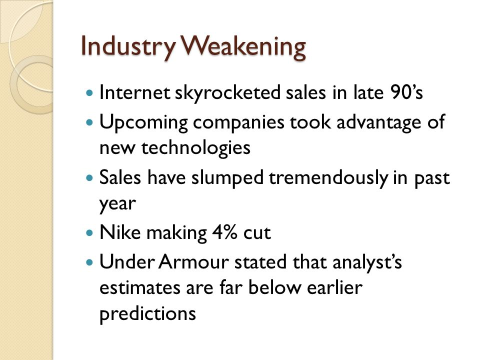 Industry Weakening Internet skyrocketed sales in late 90's