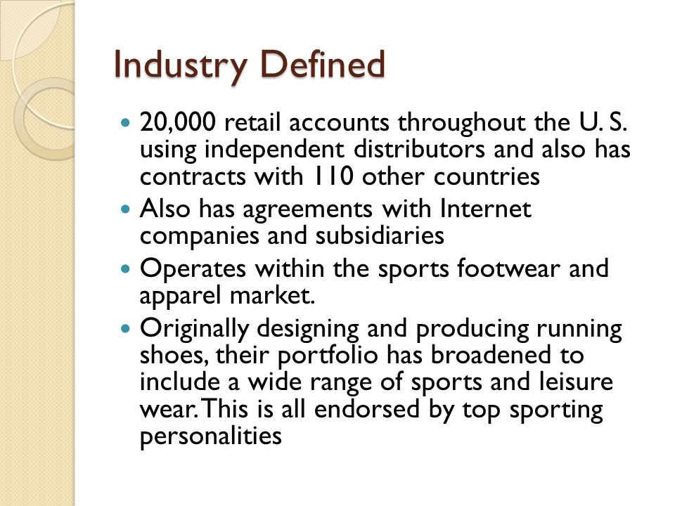 Industry Defined 20,000 retail accounts throughout the U. S. using independent distributors and also has contracts with 110 other countries.
