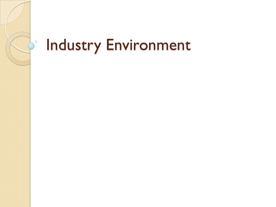 Industry Environment