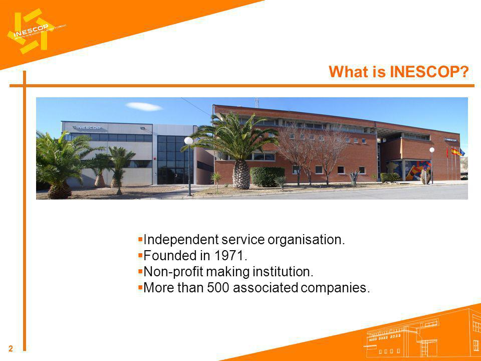 What is INESCOP Independent service organisation. Founded in 1971.