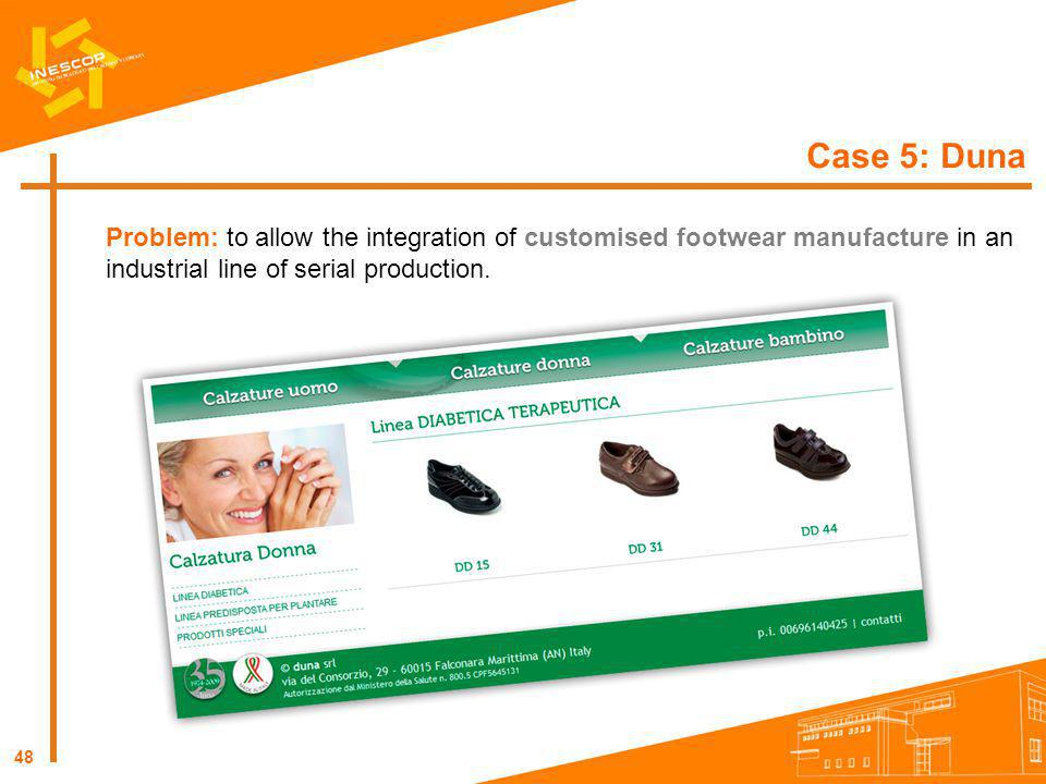 Case 5: Duna Problem: to allow the integration of customised footwear manufacture in an industrial line of serial production.
