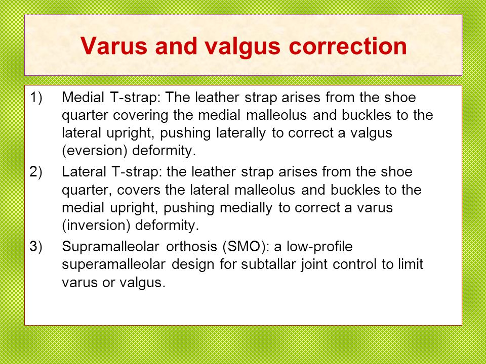 Varus and valgus correction