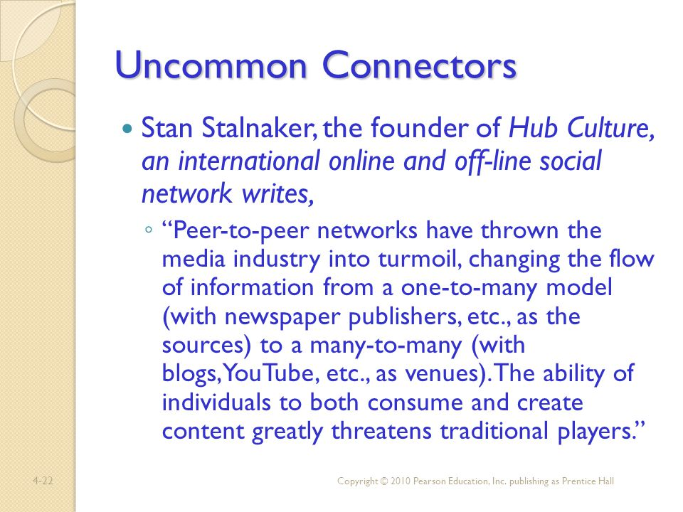 Uncommon Connectors Stan Stalnaker, the founder of Hub Culture, an international online and off-line social network writes,