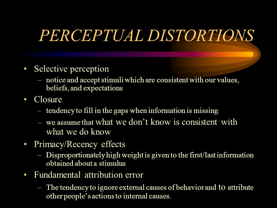 PERCEPTUAL DISTORTIONS