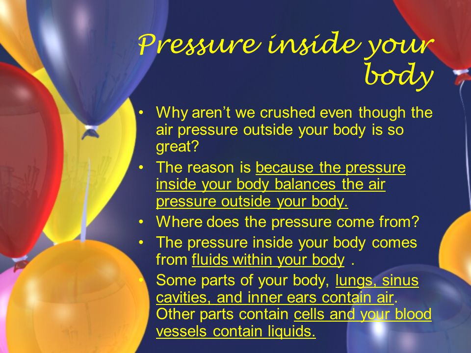 Pressure inside your body