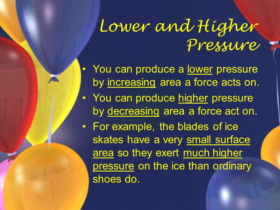 Lower and Higher Pressure