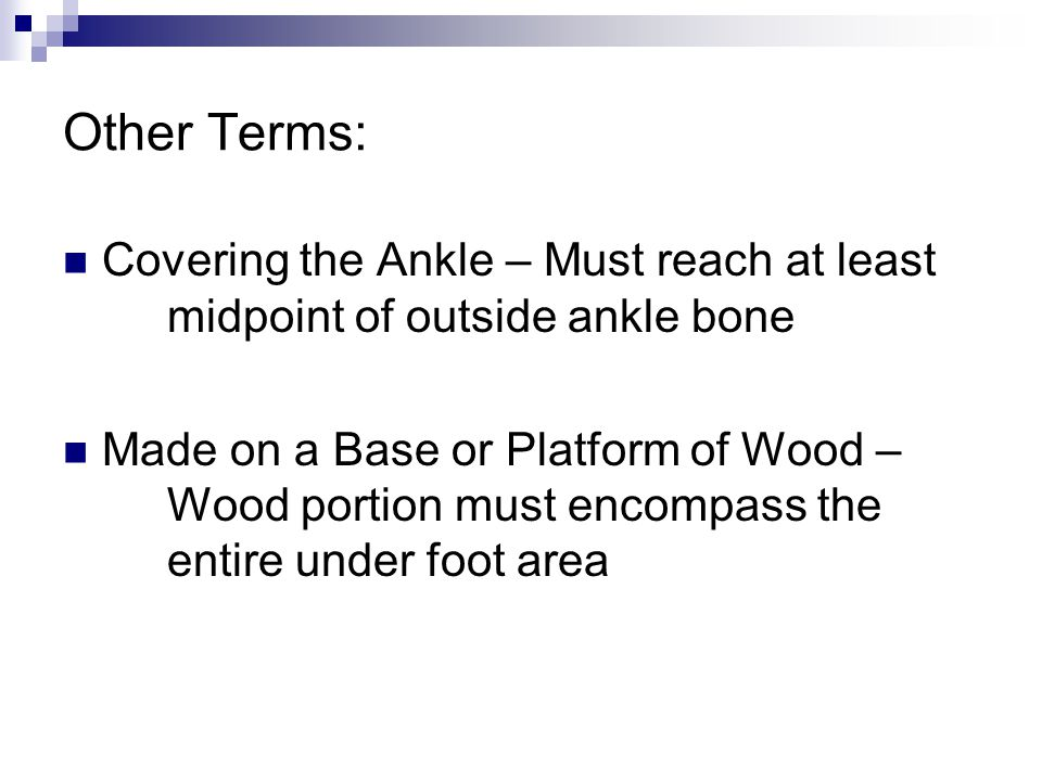Other Terms: Covering the Ankle – Must reach at least midpoint of outside ankle bone.