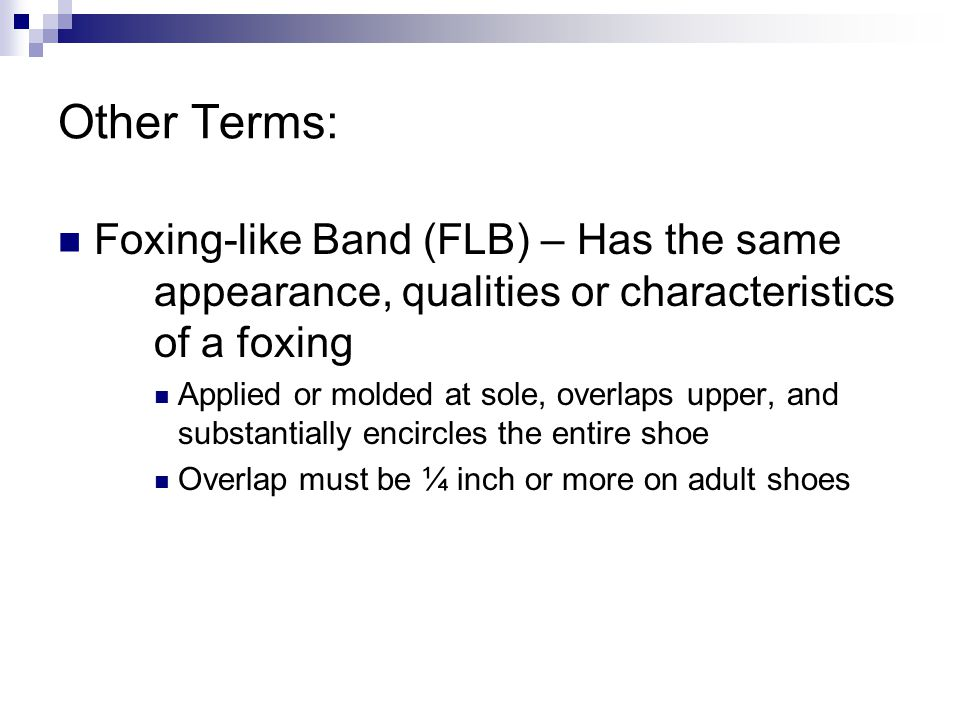 Other Terms: Foxing-like Band (FLB) – Has the same appearance, qualities or characteristics of a foxing.