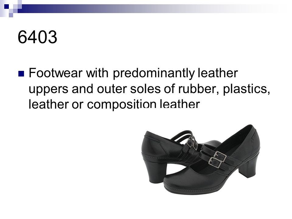 6403 Footwear with predominantly leather uppers and outer soles of rubber, plastics, leather or composition leather.
