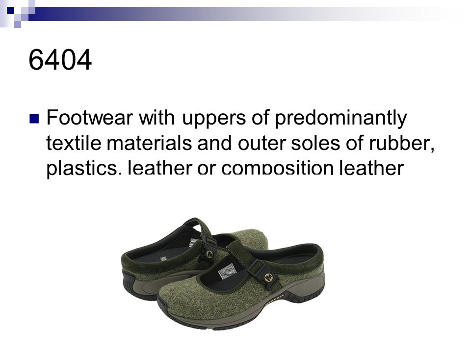6404 Footwear with uppers of predominantly textile materials and outer soles of rubber, plastics, leather or composition leather.