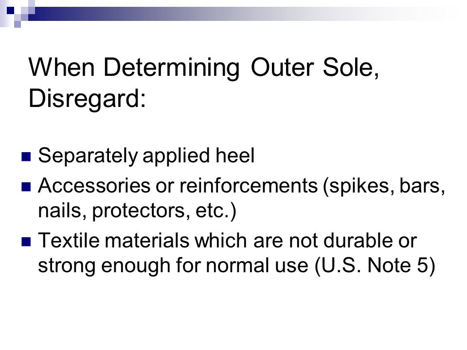 When Determining Outer Sole, Disregard: