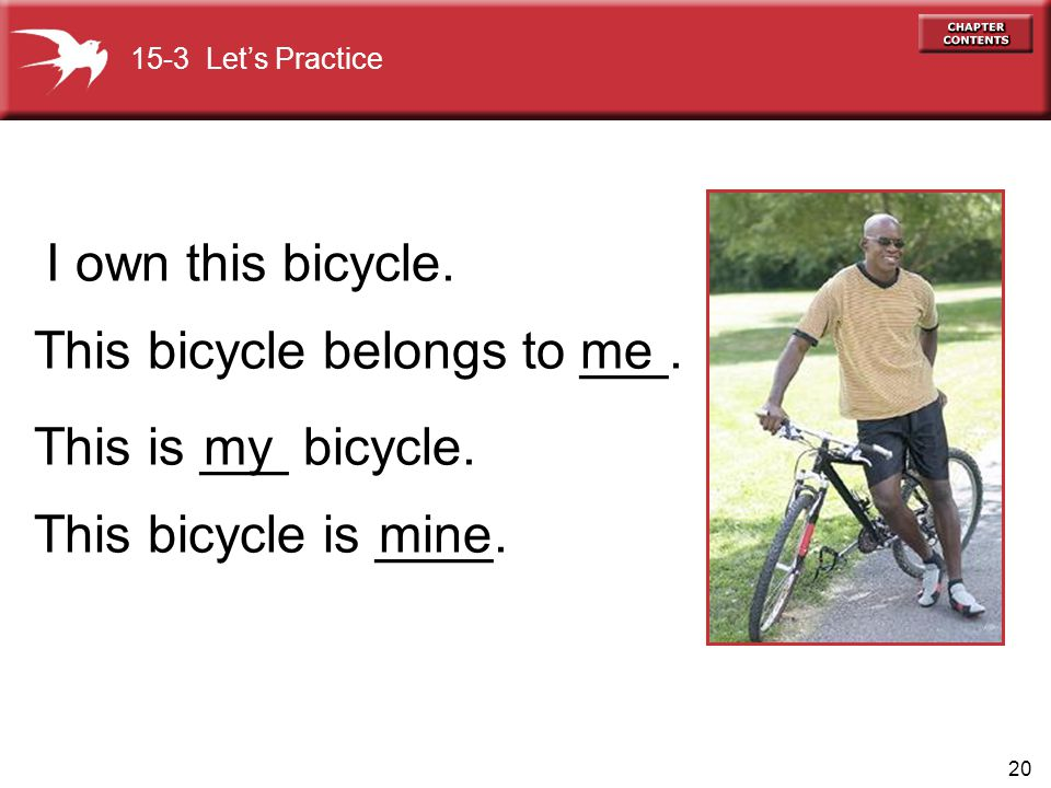 This bicycle belongs to ___. me