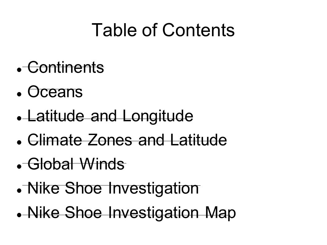 Table of Contents Continents Oceans Latitude and Longitude