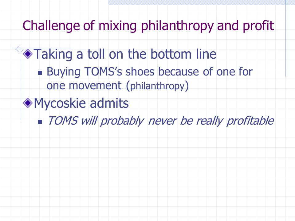 Challenge of mixing philanthropy and profit