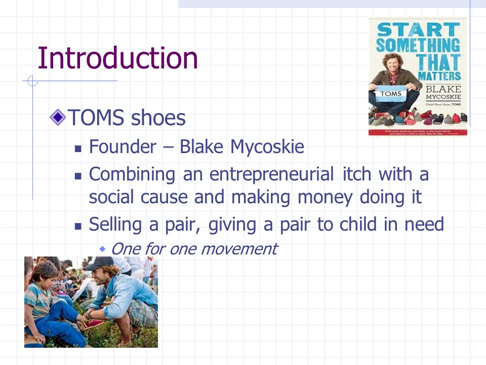 Introduction TOMS shoes Founder – Blake Mycoskie