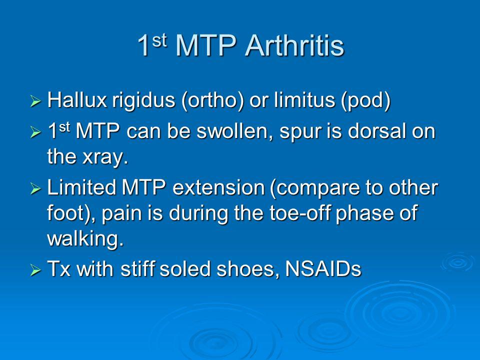1st MTP Arthritis Hallux rigidus (ortho) or limitus (pod)