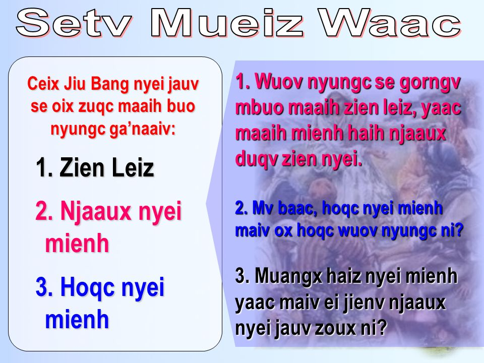 Ceix Jiu Bang nyei jauv se oix zuqc maaih buo nyungc ga'naaiv: