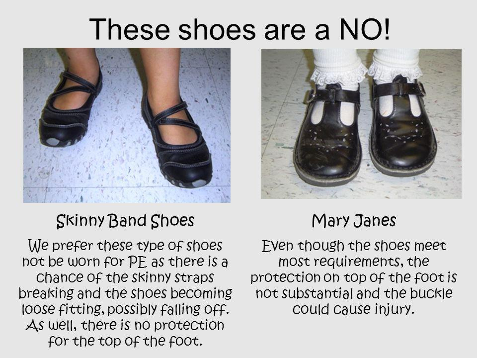 These shoes are a NO! Skinny Band Shoes Mary Janes
