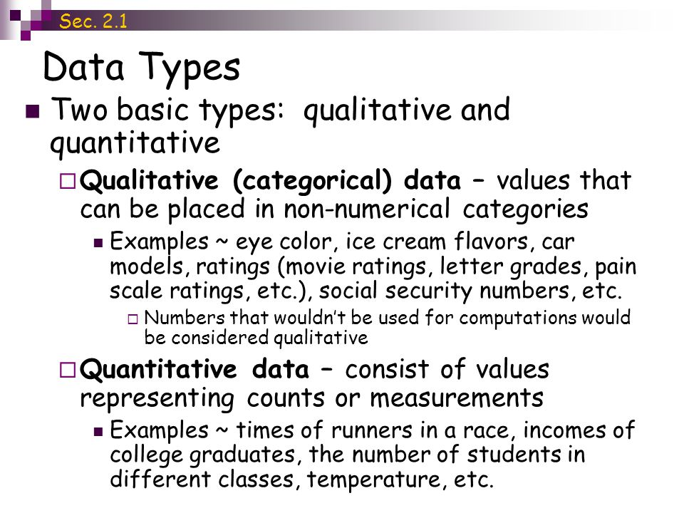 Data Types Two basic types: qualitative and quantitative