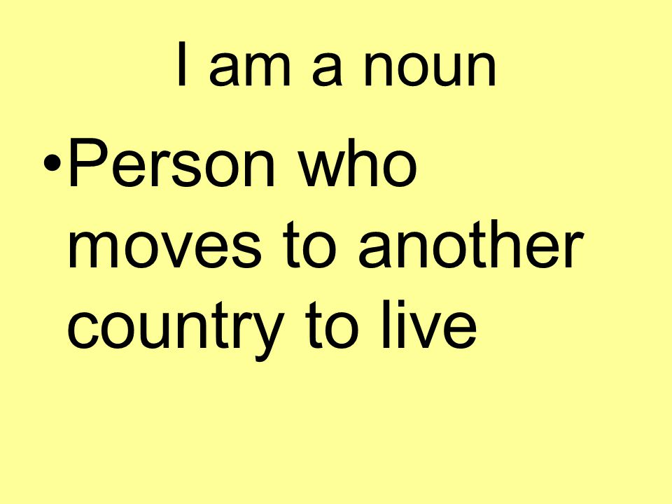 Person who moves to another country to live