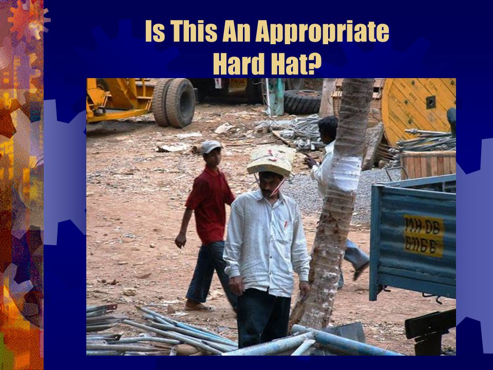 Is This An Appropriate Hard Hat
