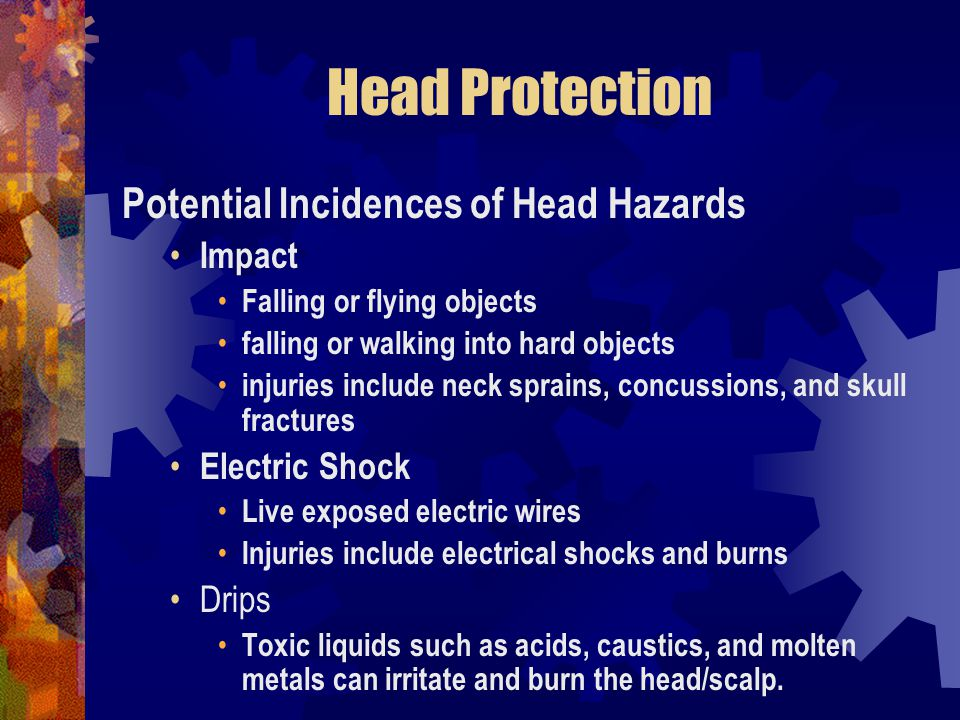 Head Protection Potential Incidences of Head Hazards Impact