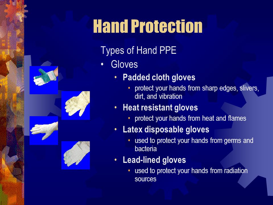 Hand Protection Types of Hand PPE Gloves Padded cloth gloves
