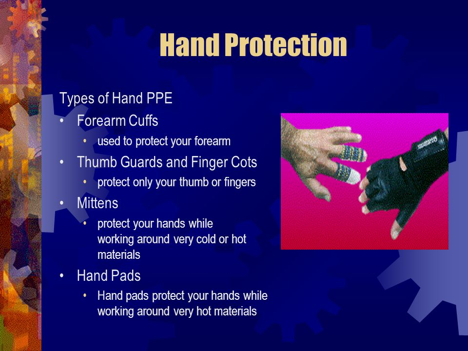 Hand Protection Types of Hand PPE Forearm Cuffs