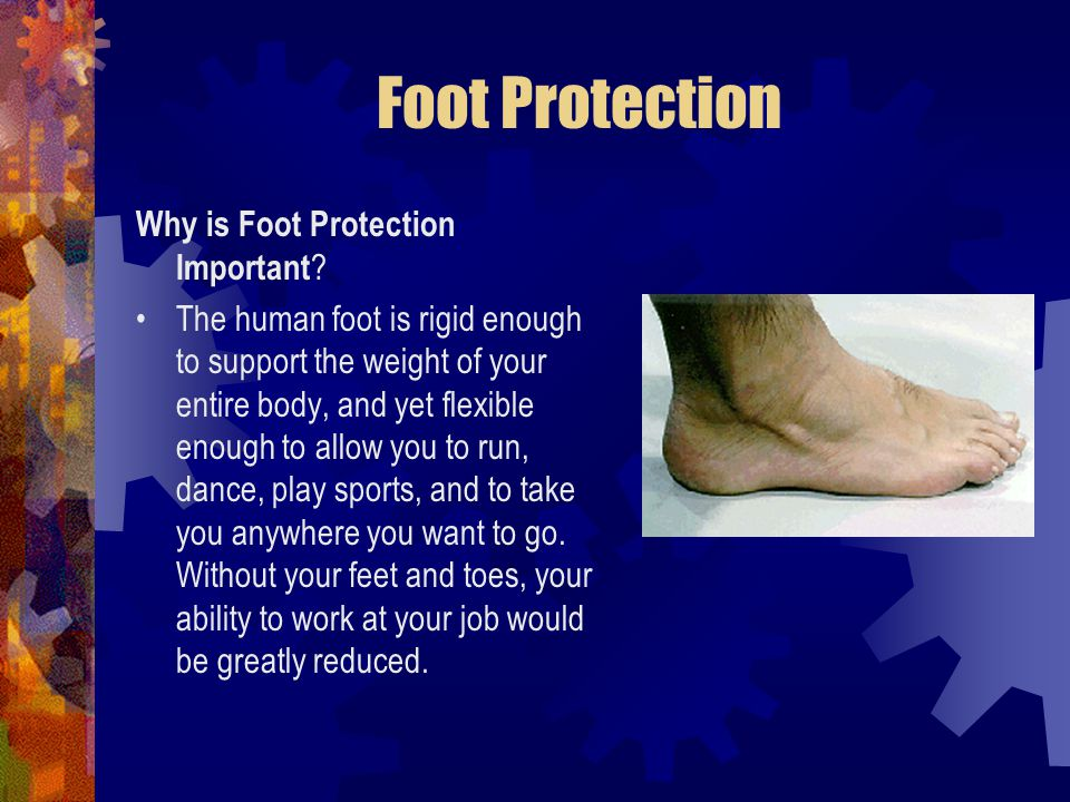 Foot Protection Why is Foot Protection Important