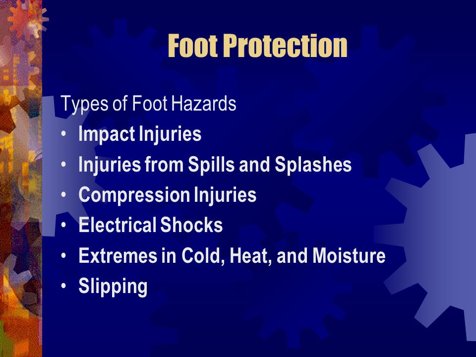 Foot Protection Types of Foot Hazards Impact Injuries