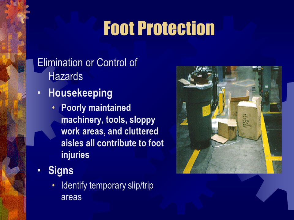 Foot Protection Elimination or Control of Hazards Housekeeping Signs