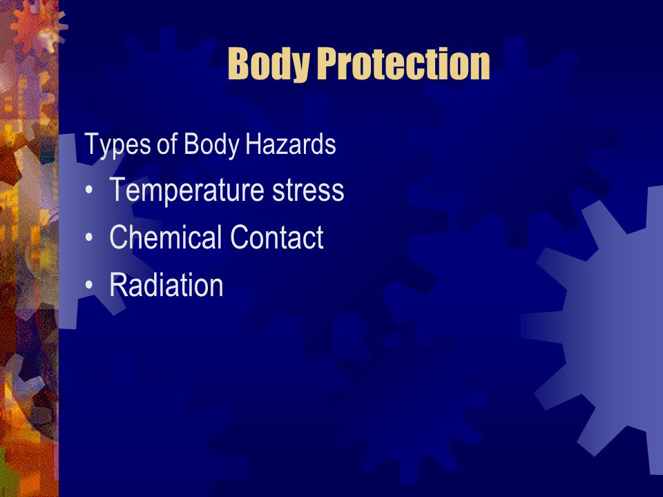 Body Protection Temperature stress Chemical Contact Radiation