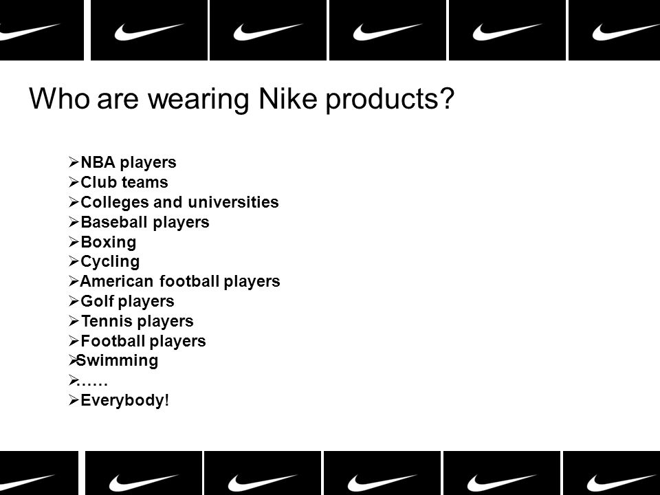 Who are wearing Nike products