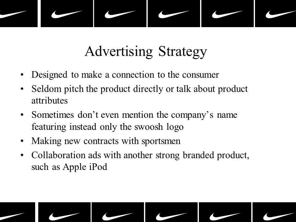 Advertising Strategy Designed to make a connection to the consumer