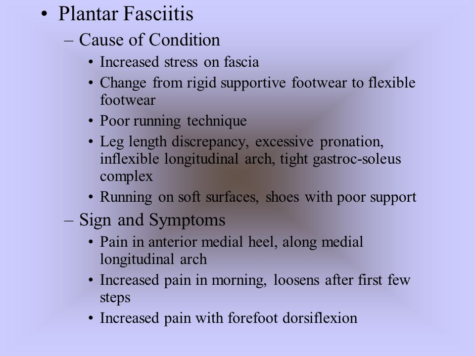 Plantar Fasciitis Cause of Condition Sign and Symptoms