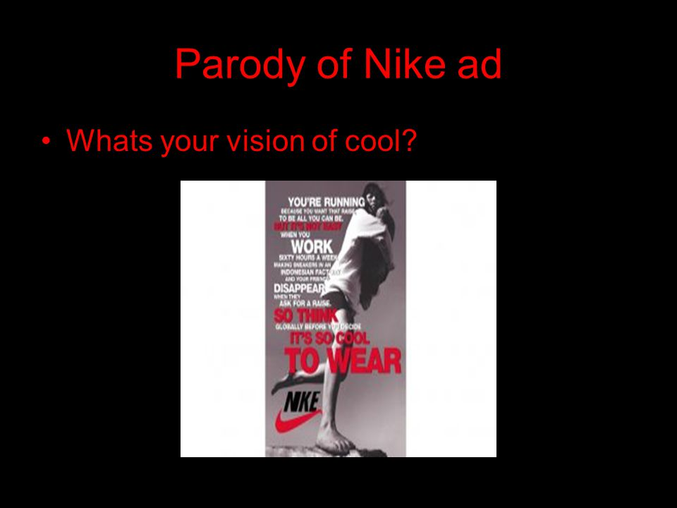 Parody of Nike ad Whats your vision of cool