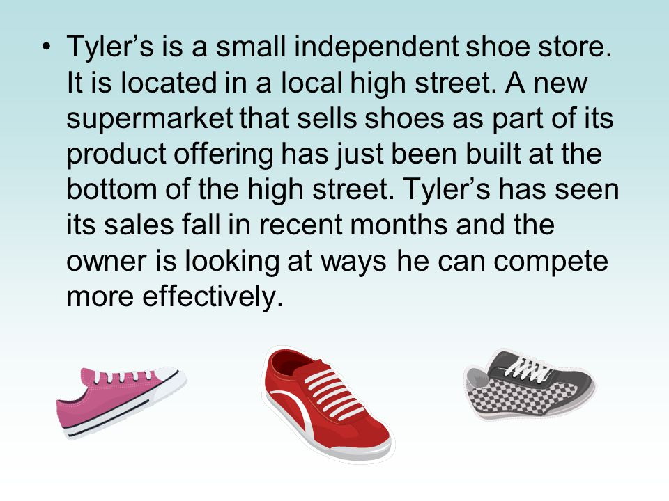 Tyler's is a small independent shoe store