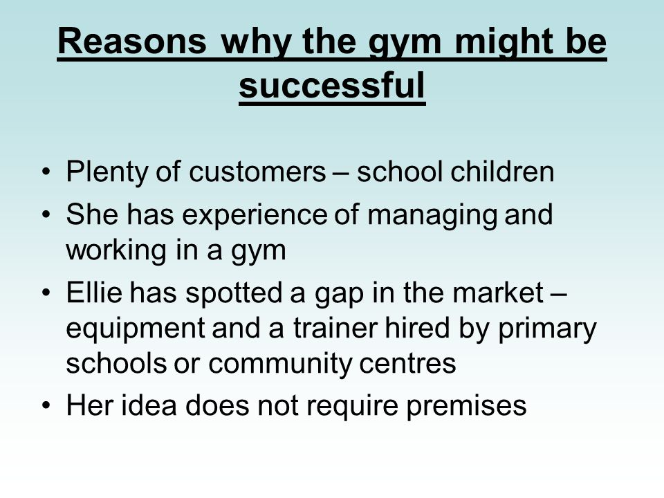 Reasons why the gym might be successful