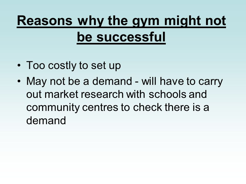 Reasons why the gym might not be successful
