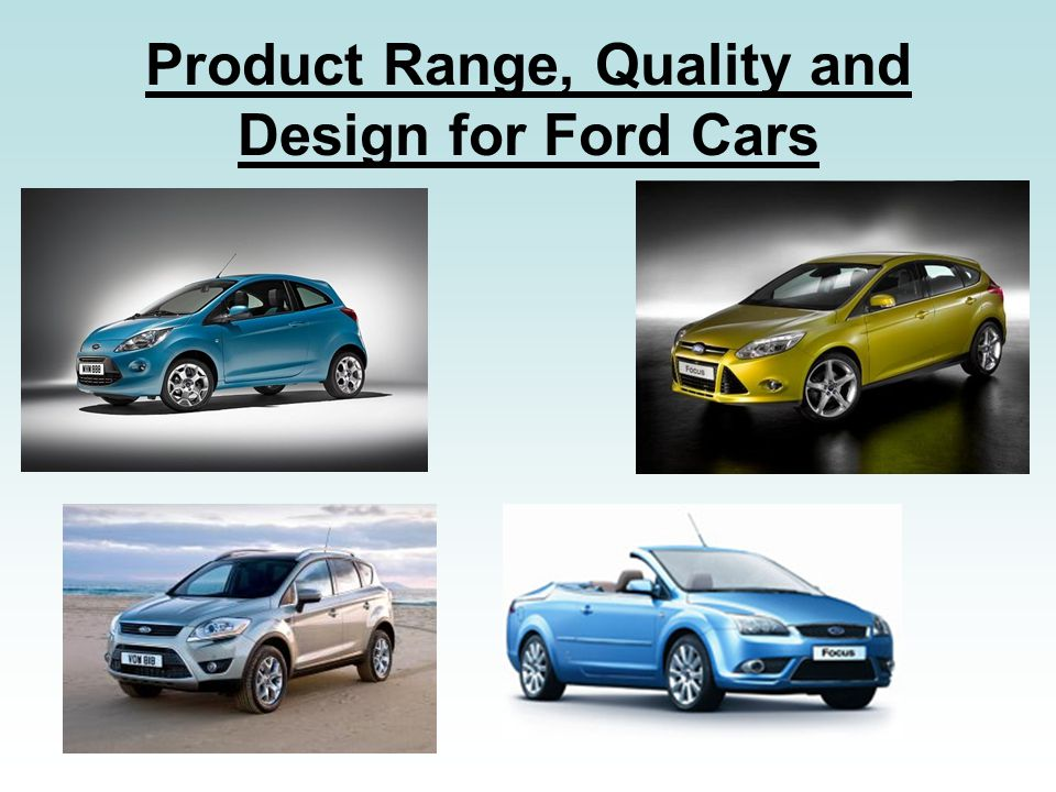 Product Range, Quality and Design for Ford Cars