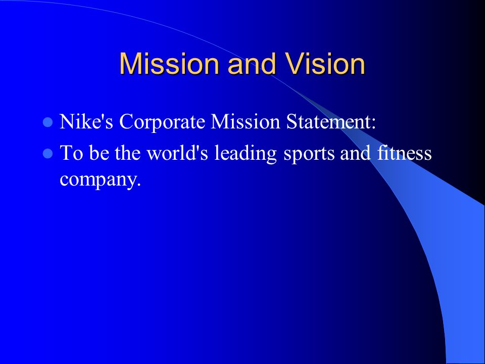 Mission and Vision Nike s Corporate Mission Statement: