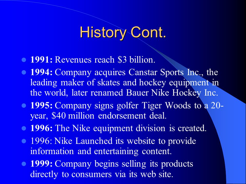 History Cont. 1991: Revenues reach $3 billion.