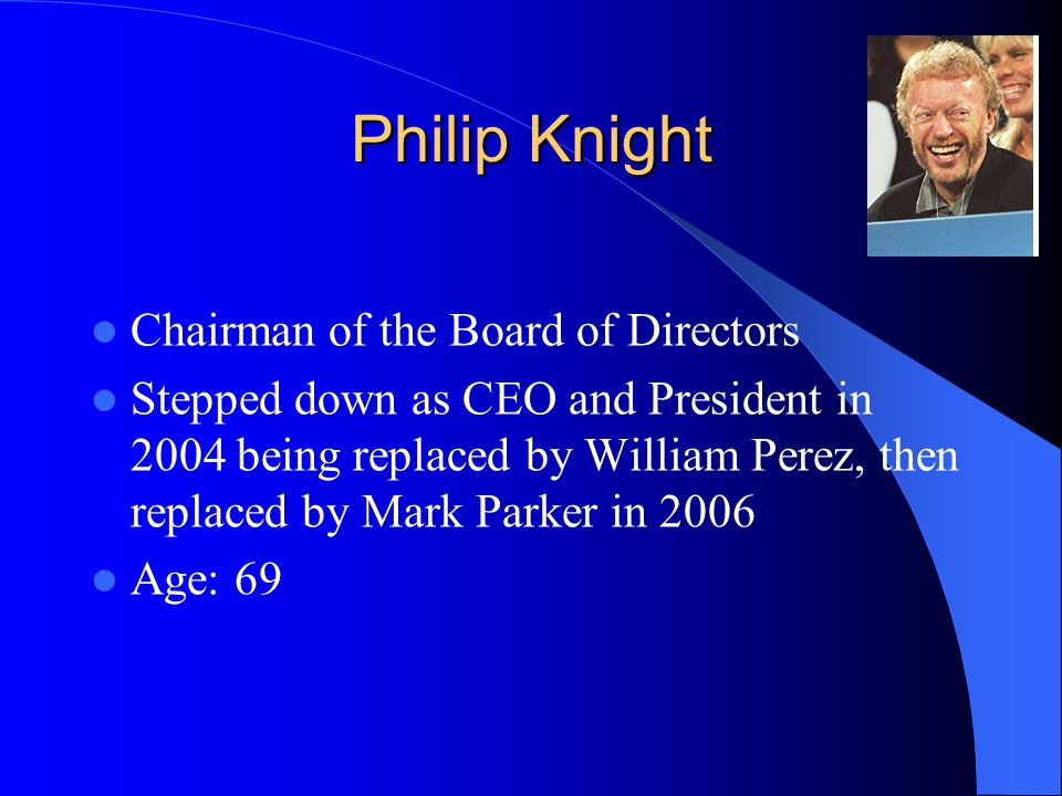Philip Knight Chairman of the Board of Directors