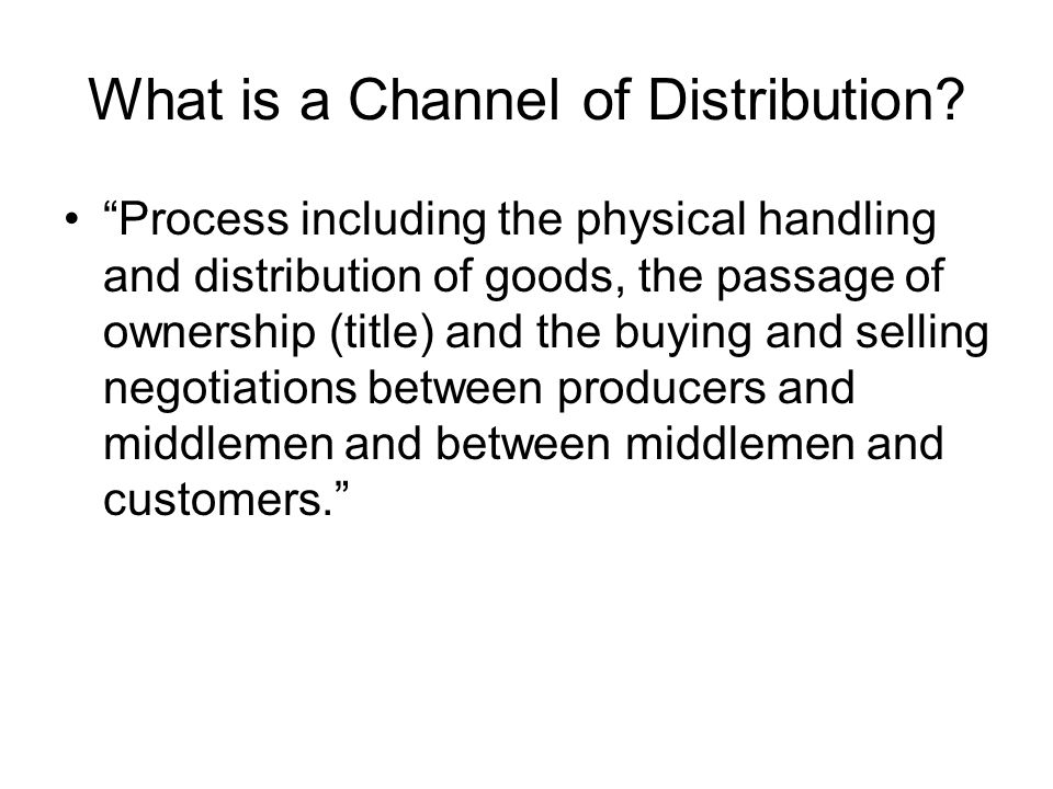 What is a Channel of Distribution